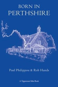 Born in Perthshire Tippermuir Books Paul Philippou and Rob Hands